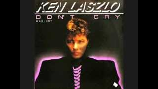 Watch Ken Laszlo Dont Cry video