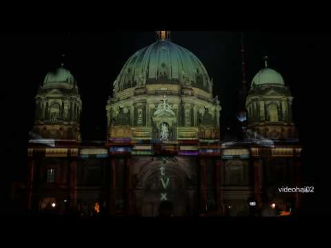 4 K 13.Festival of Lights  Berlin 2017. Die  SUPER  VIDEO SHOW  am Berliner Dom