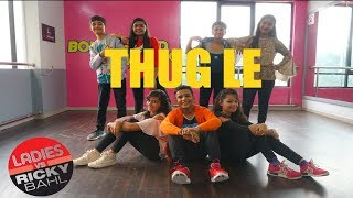 Thug Le Song | Ladies vs Ricky Bahl | Choreography by Bollywood Mixtape. #bollywoodmixtape #surat