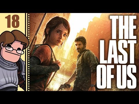 Let's Play The Last of Us Remastered Part 18 (Patreon Chosen Game)