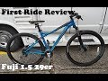 Fuji 1.5 29er ~ First Trail Ride Review (Nothing Extreme)