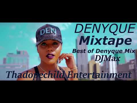 DENYQUE MIXTAPE 2017 {Best of Denyque songs} Dj Max