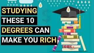 10 Degrees You Should Study If You Want To Be Rich