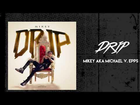 MIKEY - Drip