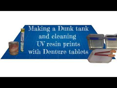 Making a Dunk tank and cleaning UV resin off the 3D prints with Denture tablets on the elegoo mars