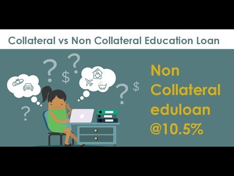 Collateral loans vs Non-collateral loans- Pros and Cons