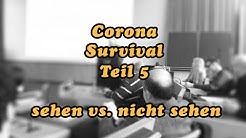 Herr Richert erklart die Welt - Corona Survival #5 - Ich sehe was, was du nicht siehst