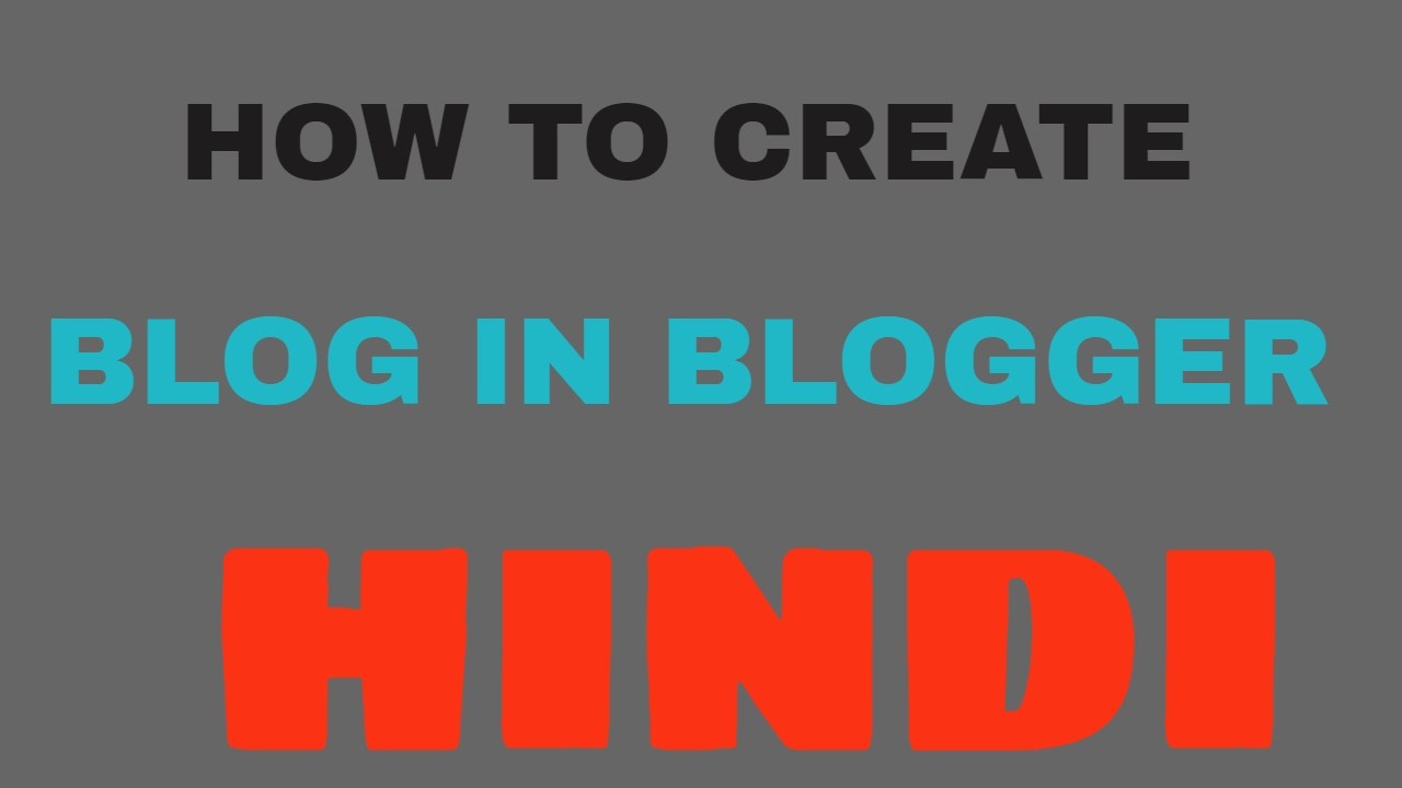 How to create blog on blogger full hindi youtube for How to build a blog