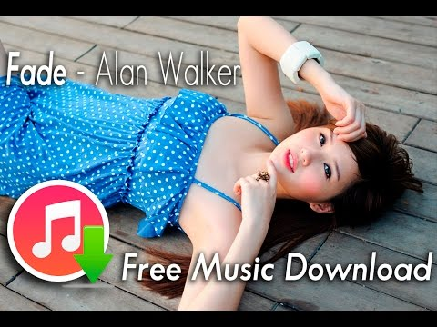 Fade - Alan Walker ♫ Free Music Download