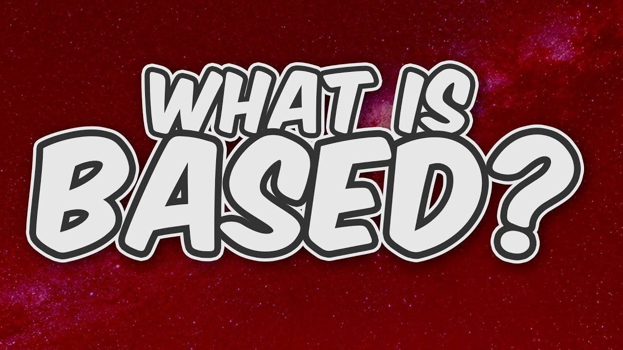 Download Being BASED - Explained
