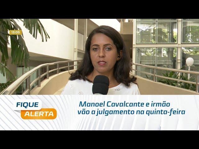 Caso 'Cabo Gonçalves': Manoel Cavalcante e irmão vão a julgamento na quinta-feira