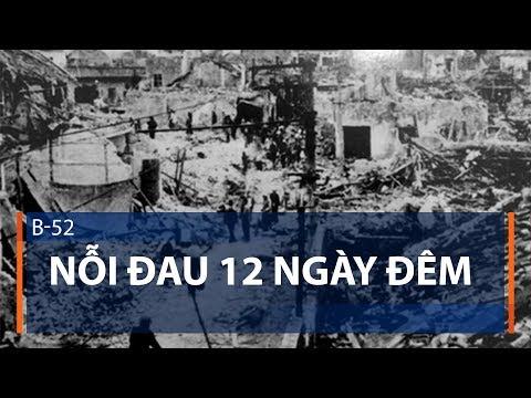 B-52: Nỗi đau 12 ngày đêm | VTC1