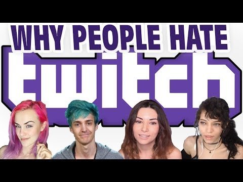Why People Hate Twitch