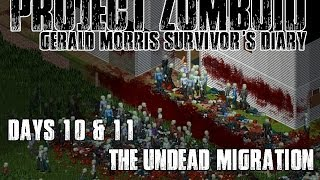 PROJECT ZOMBOID - DAYS TEN & ELEVEN - 'THE UNDEAD MIGRATION' - GERALD MORRIS SURVIVORS DIARY