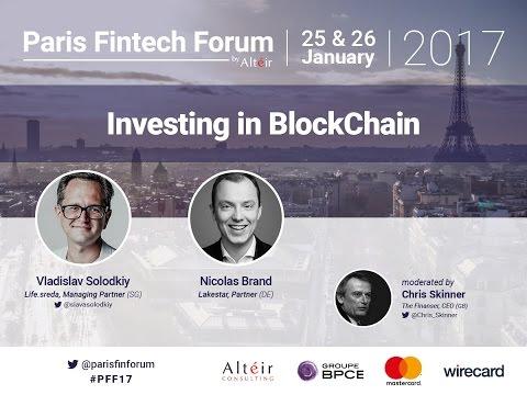 Investing in BlockChain - Paris Fintech Forum 2017