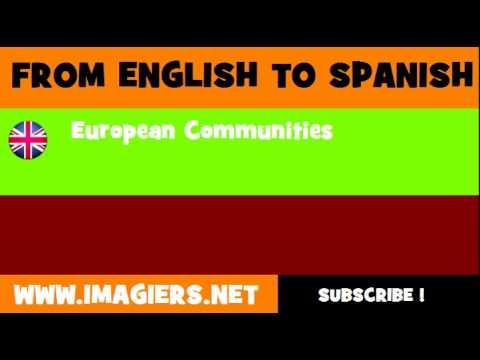 FROM ENGLISH TO SPANISH = European Communities