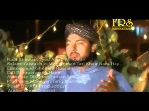 Gustakh e Muhammad Teri Ab Khair Nahi - Syed Aftab Ali Qadri