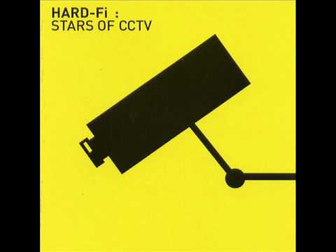 Hard - Fi - Stars of CCTV