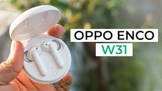OPPO Enco W31 Earphones Review - Best TWS Earphones under 4000 Rs/50$?