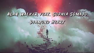 Alan Walker - Diamond Heart ft. Sophia Somajo (Lyrics)