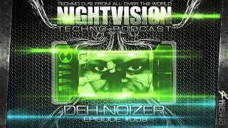 Deh-Noizer [ITA] - NightVision Techno PODCAST 59 pt.3