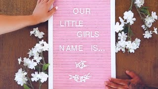 BABY NAME REVEAL! HER NAME IS...