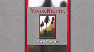 Yavuz Bingöl - O Yar Gelir