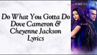 Gambar cover Do What You Gotta Do (Dove Cameron & Cheyenne Jackson) Lyrics