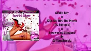 Soulja Boy x Kiss Me Thru The Phone (Screwed nd Chopped by DJ YungSweetz)