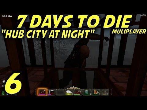 7 Days to Die Alpha 11 Multiplayer Gameplay / Let