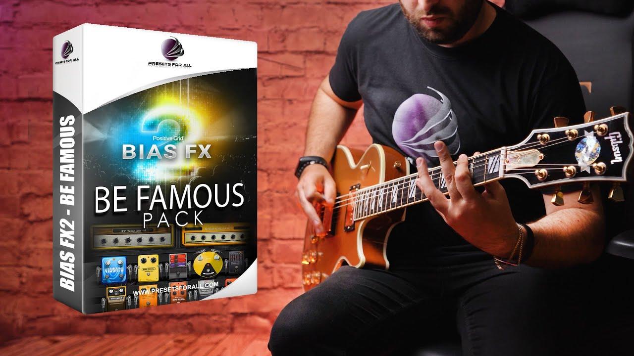 BE FAMOUS - Positive Grid BIAS FX 2 Guitar Pack