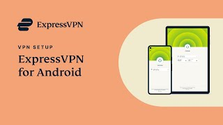 ExpressVPN for Android – App setup tutorial