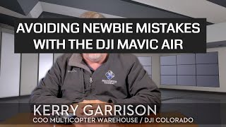 Avoiding Newbie Mistakes with the DJI Mavic Air
