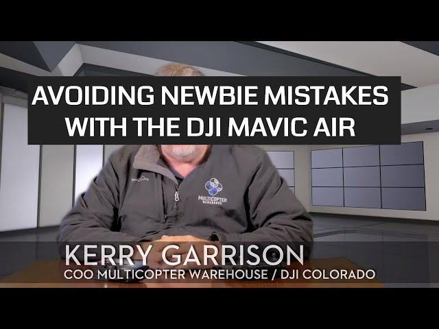 Avoiding Newbie Mistakes with the DJI Mavic Air