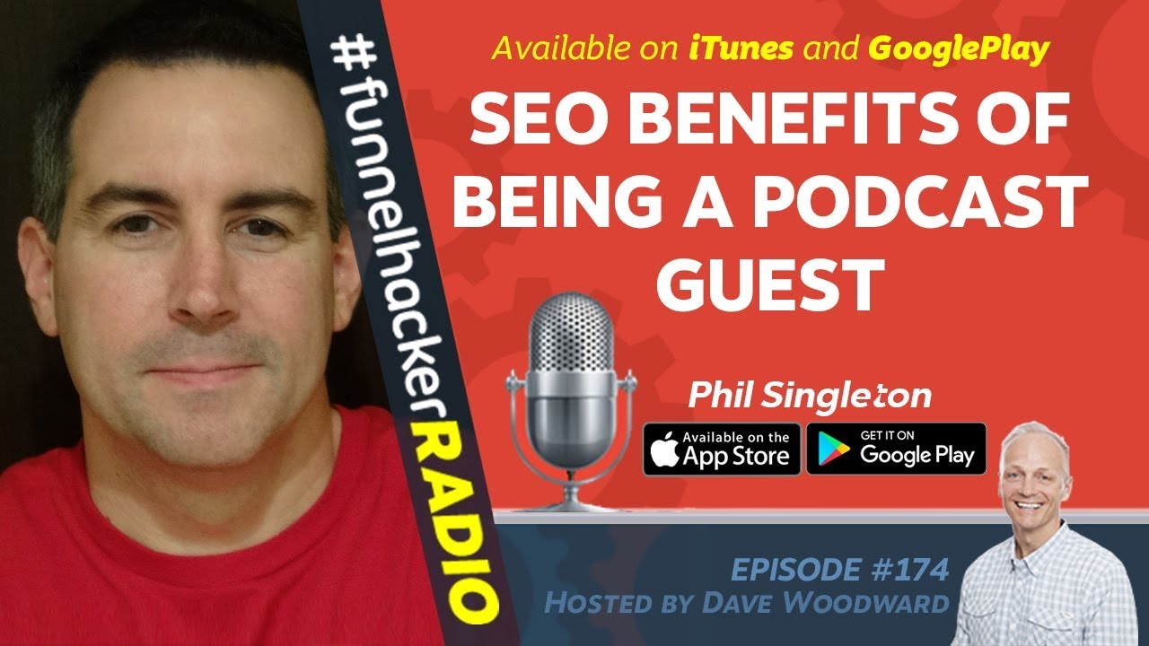 Funnel Hacker Radio 174 With Phil Singleton - SEO Benefits of Being a Podcast Guest