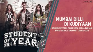 Moumbai Dilli Di Kudiyaan - Dev Negi, Payal Dev & Vishal Dadlani - Student Of The Year 2