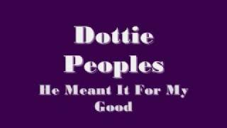 Dottie Peoples - He Meant It For My Good