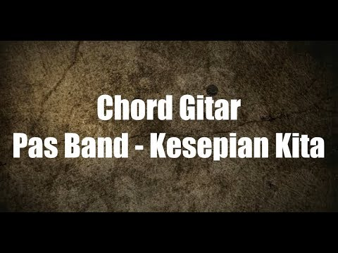 Lirik + Chord Gitar Pas Band - Kesepian Kita