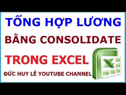 Sử dụng Consolidate trong Excel để tổng hợp lương