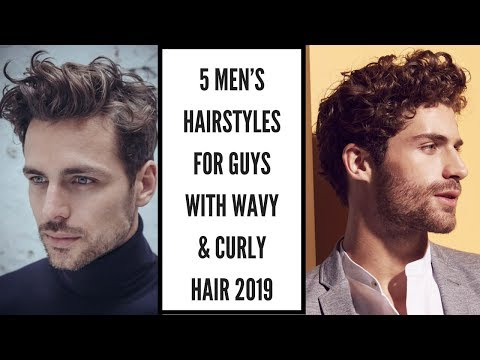 5 Men's Hairstyles For Guys With Wavy and Curly Hair | Men's Hair 2019