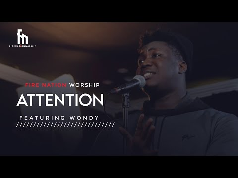 Attention (feat. Wondy)- Fire Nation Worship
