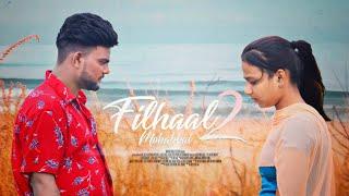 Filhaal2 Mohabbat | Akshay Kumar Ft Nupur Sanon | Ammy Virk | BPraak | Jaani | Js Entertainment