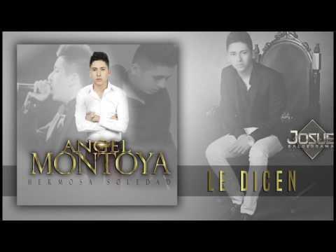 Angel Montoya - Le Dicen - Estudio 2016