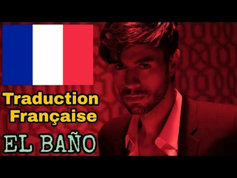 EL BAÑO - Enrique Iglesias ft. Bad Bunny Traduction Française