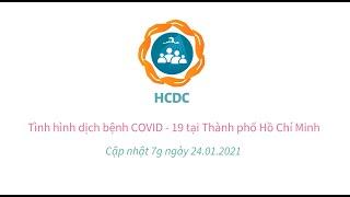HCDC] Tình hình dịch bệnh COVID-19 tại Thành phố Hồ Chí Minh (cập nhật 7g ngày 24/01/2021)