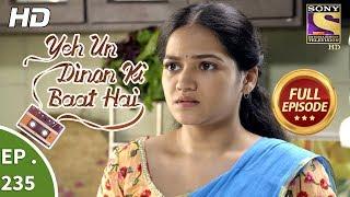 Yeh Un Dinon Ki Baat Hai - Ep 235 - Full Episode - 27th July, 2018