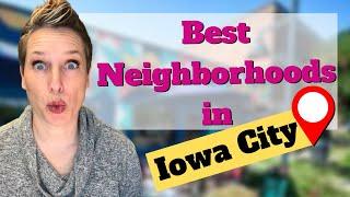 Best Neighborhoods in Iowa City, IA