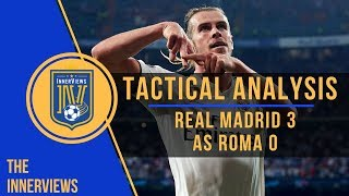 Real Madrid vs AS Roma 3-0 | Tactical Analysis | How Real Madrid's Attacking Trio Dominated Roma