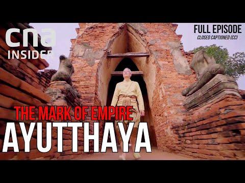 Thailand's Ancient Modern Kingdom | The Mark Of Empire | Ayutthaya