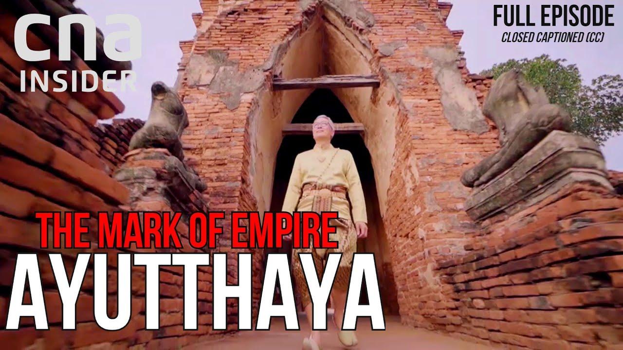Thailand's Ancient Modern Kingdom   The Mark Of Empire   Ayutthaya